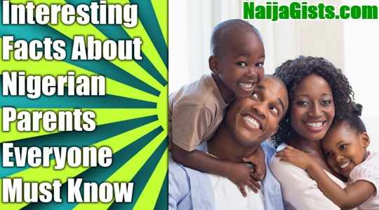 interesting facts about nigerian parents