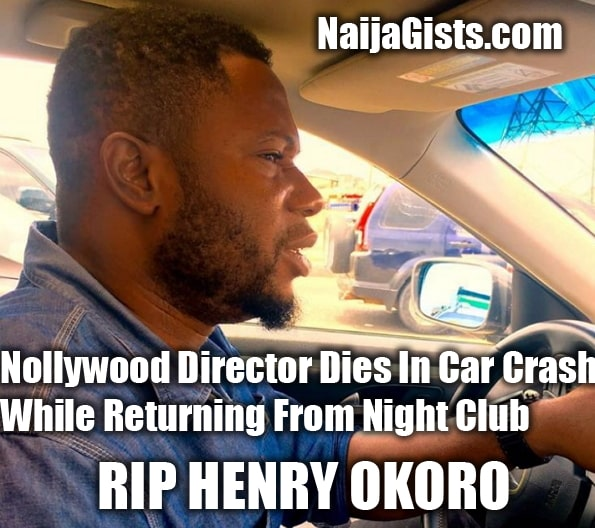 nollywood director dies returning night club