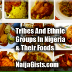 Tribes & Ethnic Groups In Nigeria And Their Foods