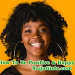How To Be Positive And Happy (Guide To Staying Positive In Difficult Times)