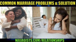 Marriage Problem Signs And Solution: How To Fix A Marriage That Is Falling Apart