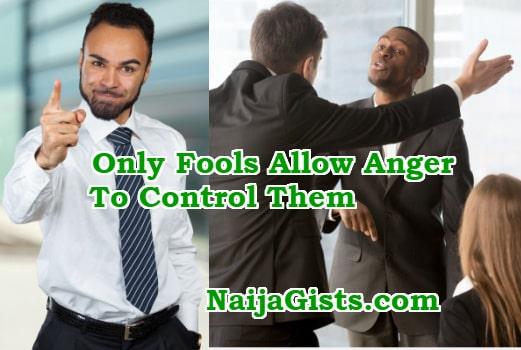 fools allow anger control them