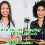 Guide To Living Everyday To The Fullest: 23 Simple Ways To Live Your Best Life Ever!