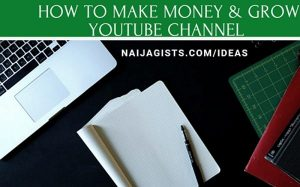 How To Make Money & Grow Your YouTube Channel In Nigeria (Best YouTube Niche Ideas)