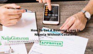 How To Get A Business Loan In Nigeria Without Collateral