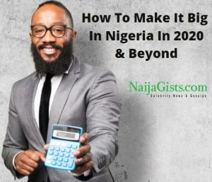 How To Make It Big In Nigeria In 2020: Money Making Ideas For Students, Teenagers & Graduates