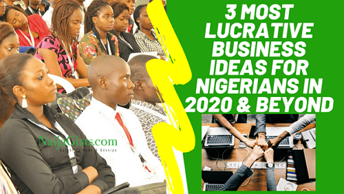 lucrative businesses in nigeria 2020