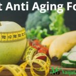 12 Best Anti Aging Foods For Younger Looking Skin