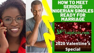 How To Meet Serious Nigerian Singles Ready For Marriage In 2020 [VIDEO]