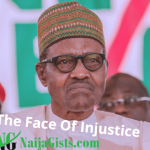 Injustice Has A Face: Buhari Is Nigeria's Problem, Not Its Solution