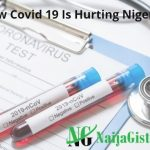How Covid-19 Is Hurting Nigerians