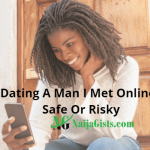 Dating A Younger Nigerian Man I Met Online: Is It Safe Or Risky?