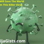 COVID-19: Who Will Save The World From This Killer Virus