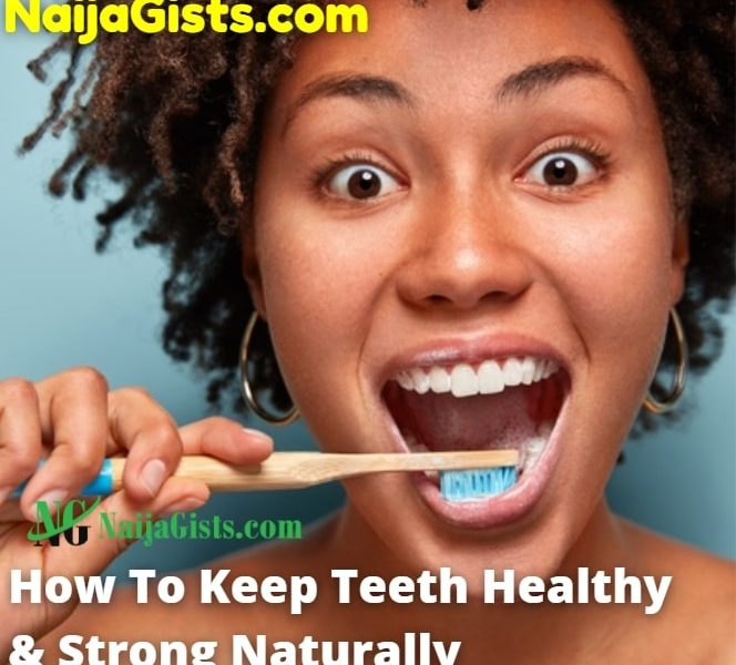 5 Ways To Keep Your Teeth Healthy And Strong Naturally