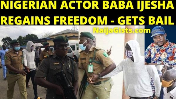 nigerian actor baba ijesha granted bail news